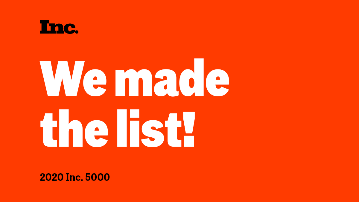We Made the Inc 5000 List